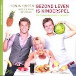 Gezond leven is kinderspel - Sonja Kimpen, Arne de Jonck, Niels de Jonck (ISBN 9789002240430)