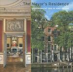 The mayor's residence herengracht 502 in Amsterdam - Coert Peter Krabbe, Hillie Smit (ISBN 9789068685473)