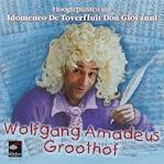 Wolfgang Amadeus Groothof - Frank Groothof, Harrie Geelen (ISBN 9789490706067)