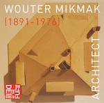 Wouter Mikmak, architect (1891-1976)