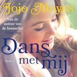 Dans met mij - Jojo Moyes (ISBN 9789026146046)