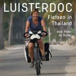 Luisterdoc Fietsen in Thailand - Peter de Ruiter (ISBN 9789491833472)
