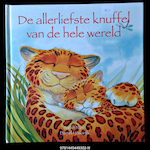De allerliefste knuffel van de hele wereld - Sarah Nash, Daniel Howarth, Dennis Friedhoff (ISBN 9781445449302)