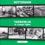 Rotterdam, Tarwewijk in vroeger tijden - Tinus de Does (ISBN 9789055341597)