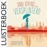 Versplinterd - Dani Atkins (ISBN 9789026147975)