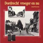 Dordrecht vroeger en nu