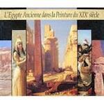 L'Égypte ancienne dans la peinture du XIXe siècle