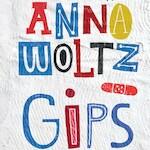 Gips - Anna Woltz (ISBN 9789045122502)