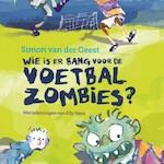 Wie is er bang voor de voetbalzombies - Simon van der Geest (ISBN 9789045122779)