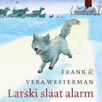 Larski slaat alarm - Frank Westerman (ISBN 9789045123189)