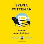 Iemand moet het doen - Sylvia Witteman (ISBN 9789038806471)