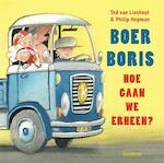 Boer Boris, hoe gaan we erheen? - Ted van Lieshout