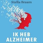Ik heb Alzheimer - Stella Braam (ISBN 9789038807218)