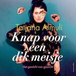 Knap voor een dik meisje - Tatjana Almuli (ISBN 9789038807478)
