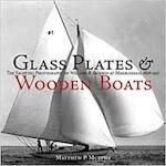 Glass Plates & Wooden Boats - Matthew P. Murphy, Willard B. Jackson (ISBN 9781889833729)