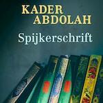 Spijkerschrift - Kader Abdolah (ISBN 9789044539486)