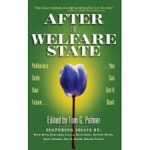 After the Welfare State - David T. Beito, David G. Green, Aristides N. Hatzis, Johan Norberg, Michael Tanner, Students for Liberty (ISBN 9780898031713)