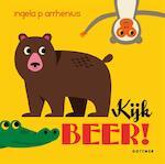 Kijk beer! - Ingela P. Arrhenius, Ingela P Arrhenius (ISBN 9789025759216)