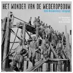 Het wonder van de wederopbouw - Warna Oosterbaan, Cees de Bart / Jong Nieuwenhuijs (ISBN 9789089891136)