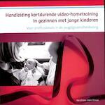 Handleiding kortdurende videohometraining in gezinnen met jonge kinderen - Marij Eliëns, Bert Prinsen (ISBN 9789085600541)