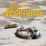 De bovenkant van Nederland IV/Holland from the Top IV - Karel Tomei, Karel Tomeï (ISBN 9789055948178)