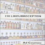150 Likeurrecepten - Ad Coumou (ISBN 9789080073562)
