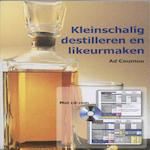 Kleinschalig destilleren en likeurmaken - Ad Coumou (ISBN 9789080073555)