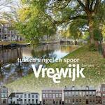 Vreewijk tussen singel en spoor - Cor Smit (ISBN 9789461907516)