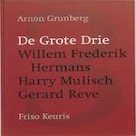 De grote drie - Arnon Grunberg, Friso Keuris (ISBN 9789089102607)