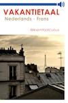 Nederlands-Frans - Vakantietaal.nl (ISBN 9789461490599)