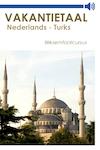 Nederlands-Turks - Vakantietaal.nl (ISBN 9789461490636)
