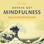 Werken met mindfulness - basisoefeningen - Edel Maex (ISBN 9789401401388)
