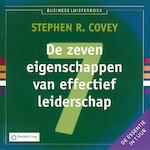 De zeven eigenschappen van effectief leiderschap - Stephen R. Covey (ISBN 9789047007043)