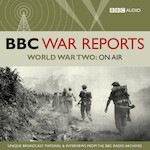 BBC War Reports - World War Two: On Air - BBC Audiobooks (ISBN 9781408424490)