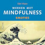 Werken met mindfulness - emoties - Edel Maex (ISBN 9789401401395)