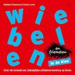 Wiebelen en friemelen in de klas - Monique Thoonsen, Carmen Lamp (ISBN 9789491806575)