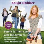 Bereik je ideale gewicht voor kinderen en tieners! - S. Bakker, Sonja Bakker (ISBN 9789078211136)