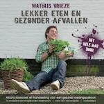 Lekker eten en gezonder afvallen - M. Vrieze (ISBN 9789081302418)