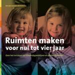 Ruimten maken voor nul tot vier jaar - Ed Hoekstra, Ine van Liempd (ISBN 9789088502200)