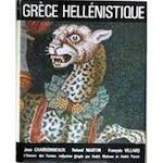Grèce hellénistique (330-50 avant J.-C.) - Jean Charbonneaux, Roland Martin, François Villard