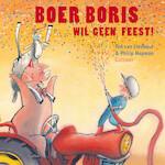 Boer Boris wil geen feest - Ted van Lieshout (ISBN 9789025761738)