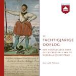 De Tachtigjarige Oorlog - Judith Pollmann (ISBN 9789085301417)