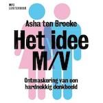 Het idee M/V - Asha ten Broeke (ISBN 9789085309277)