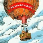 Reis om de wereld in 80 dagen - Jules Verne (ISBN 9789078604518)