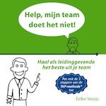 Help, mijn team doet het niet! - Eelko Vooijs (ISBN 9789463270021)