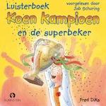 Koen Kampioen en de superbeker - Fred Diks (ISBN 9789462531277)