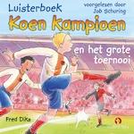 Koen Kampioen en het grote toernooi - Fred Diks (ISBN 9789462531314)