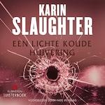 Een lichte koude huivering - Karin Slaughter (ISBN 9789462531987)