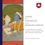 Liefde en verlangen in de wereldfilosofie - Sprekers Filosofie Oost-West (ISBN 9789085301448)