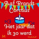 Het jaar dat ik 30 werd - Aaf Brandt Corstius (ISBN 9789052860435)